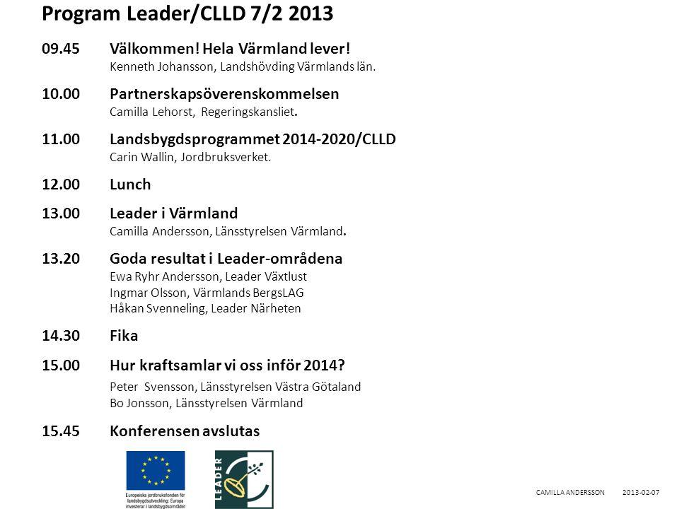 Program Leader/CLLD 7/2 2013 09.45 Välkommen. Hela Värmland lever.