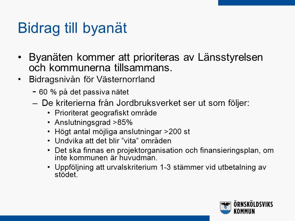 Bidrag till byanät Byanäten kommer att prioriteras av Länsstyrelsen och kommunerna tillsammans.