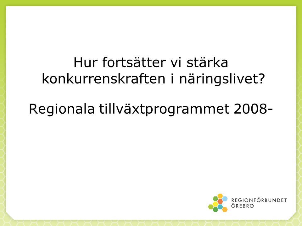 Regionförbundet Örebro har samordningsansvaret RTP en del av RUS Revidering av befintligt program Hur skall vi revidera Vem skall revidera Tidsplan Regionalt tillväxtprogram