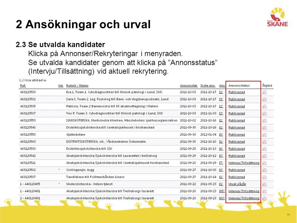 """11 2 Ansökningar och urval 2.3 Se utvalda kandidater Klicka på Annonser/Rekryteringar i menyraden. Se utvalda kandidater genom att klicka på """"Annonsst"""