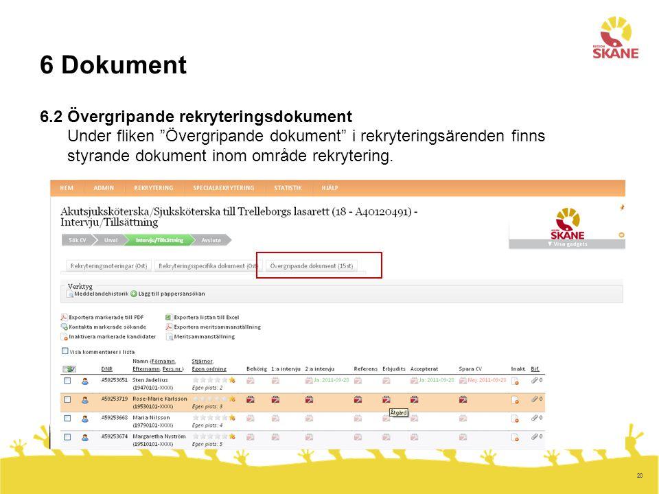 """20 6 Dokument 6.2 Övergripande rekryteringsdokument Under fliken """"Övergripande dokument"""" i rekryteringsärenden finns styrande dokument inom område rek"""