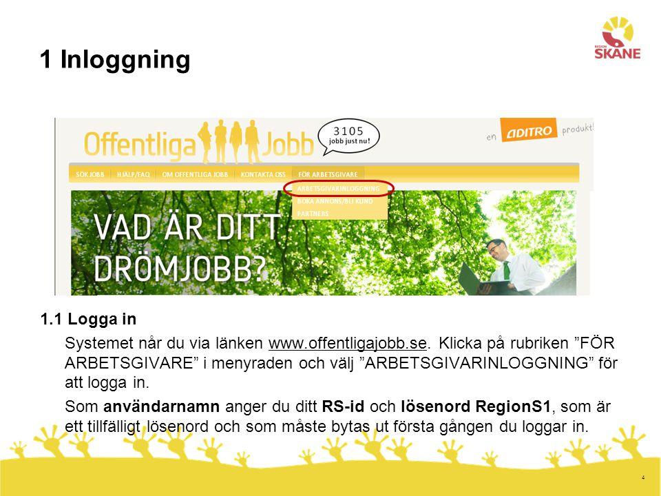 """4 1 Inloggning 1.1 Logga in Systemet når du via länken www.offentligajobb.se. Klicka på rubriken """"FÖR ARBETSGIVARE"""" i menyraden och välj """"ARBETSGIVARI"""