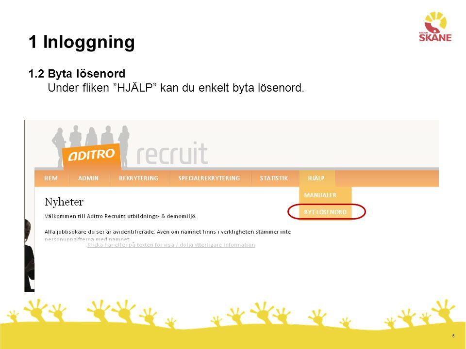 """5 1 Inloggning 1.2 Byta lösenord Under fliken """"HJÄLP"""" kan du enkelt byta lösenord."""