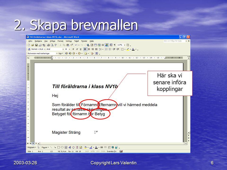 2003-03-26Copyright Lars Valentin7 3. Skapa kopplingarna