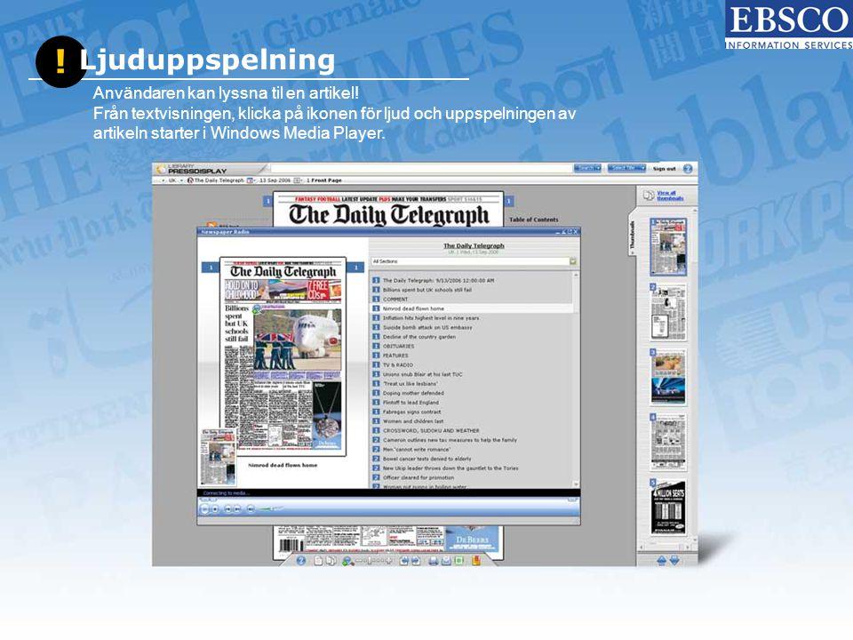 ! Ljuduppspelning Användaren kan lyssna til en artikel! Från textvisningen, klicka på ikonen för ljud och uppspelningen av artikeln starter i Windows