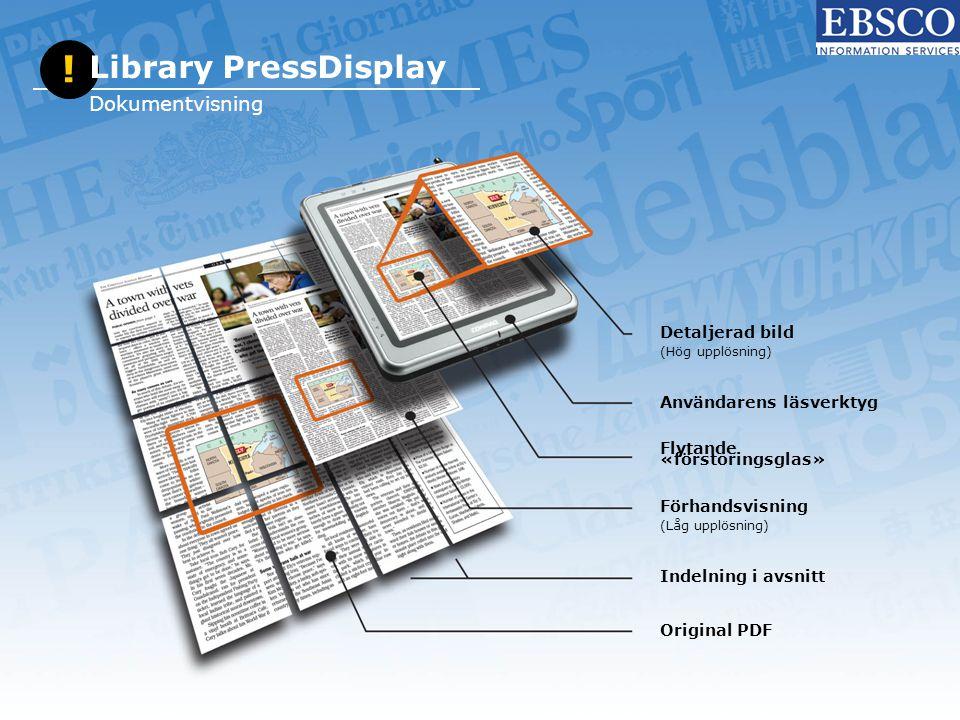 Detaljerad bild (Hög upplösning) Användarens läsverktyg Flytande «förstoringsglas» Förhandsvisning (Låg upplösning) Indelning i avsnitt Original PDF !