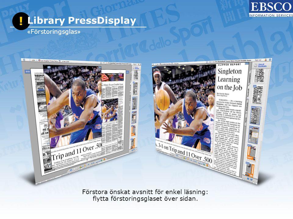 Förstora önskat avsnitt för enkel läsning: flytta förstoringsglaset över sidan. ! Library PressDisplay « Förstoringsglas »