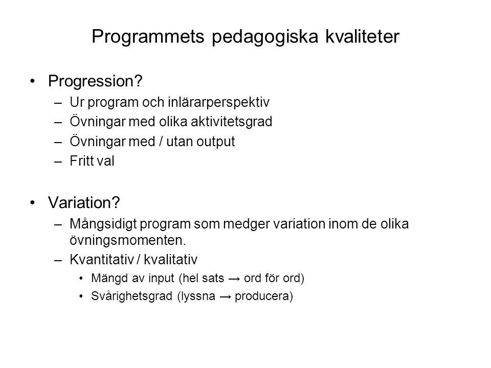 Programmets pedagogiska kvaliteter Progression.