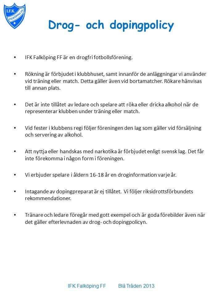 Drog- och dopingpolicy IFK Falköping FF är en drogfri fotbollsförening.