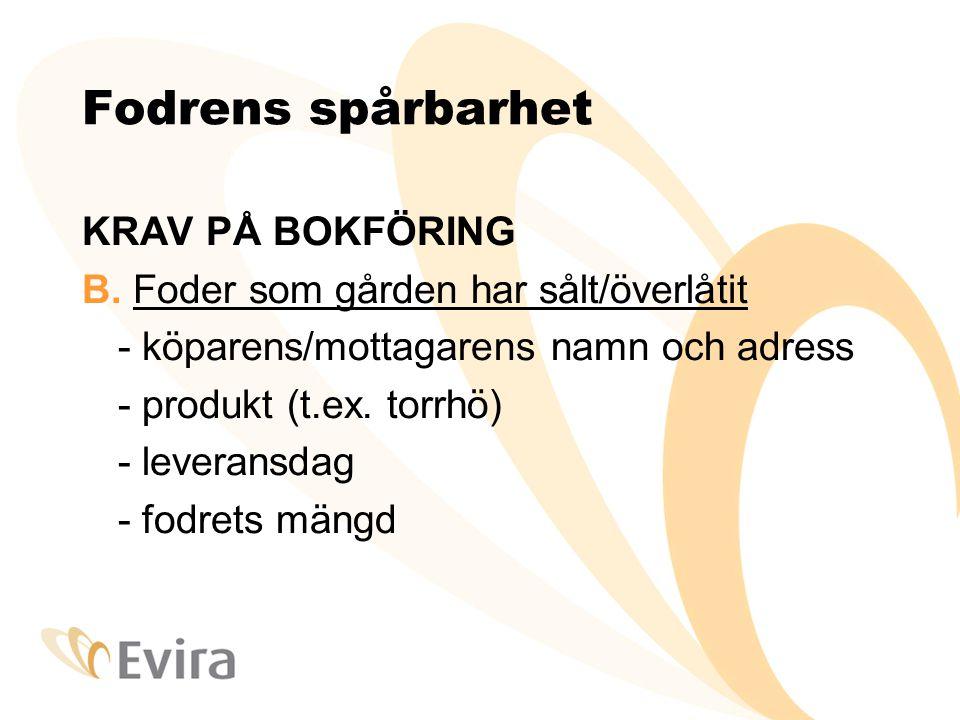 Fodrens spårbarhet KRAV PÅ BOKFÖRING B.