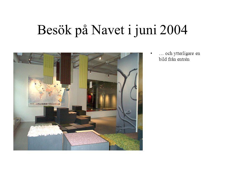 Besök på Navet i juni 2004 … och ytterligare en bild från entrén