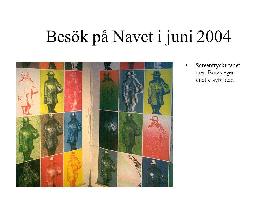 Besök på Navet i juni 2004 Screentryckt tapet med Borås egen knalle avbildad