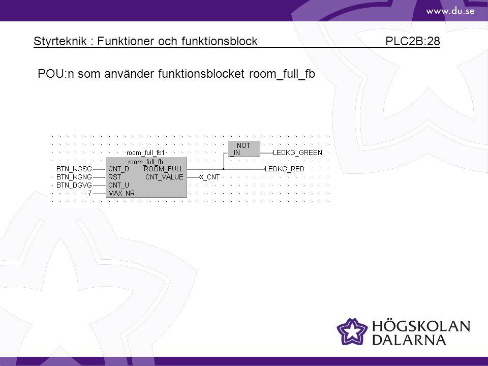Styrteknik : Funktioner och funktionsblock PLC2B:28 POU:n som använder funktionsblocket room_full_fb