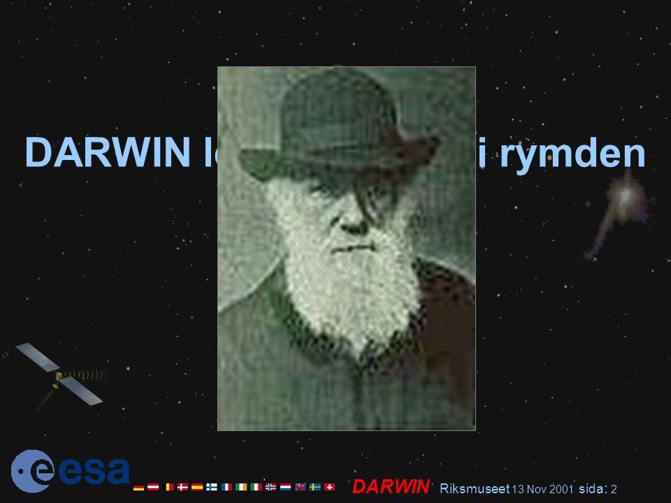 DARWIN Riksmuseet 13 Nov 2001 sida : 2 DARWIN letar efter LIV i rymden