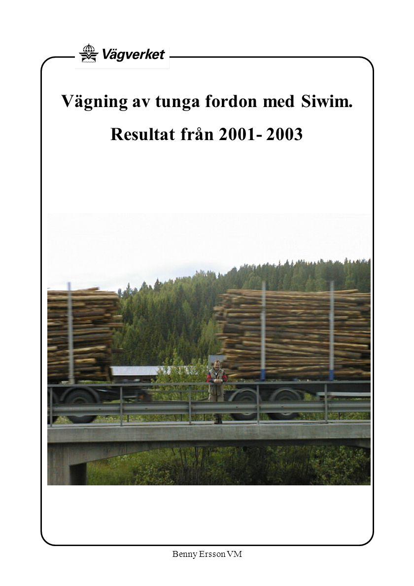 Benny Ersson VM Vägning av tunga fordon med Siwim. Resultat från 2001- 2003