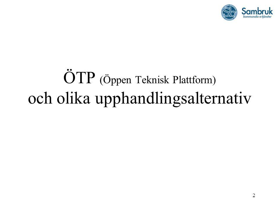 2 ÖTP (Öppen Teknisk Plattform) och olika upphandlingsalternativ