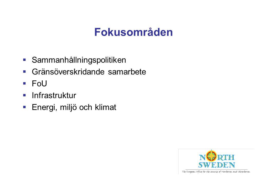  Sammanhållningspolitiken  Gränsöverskridande samarbete  FoU  Infrastruktur  Energi, miljö och klimat Fokusområden
