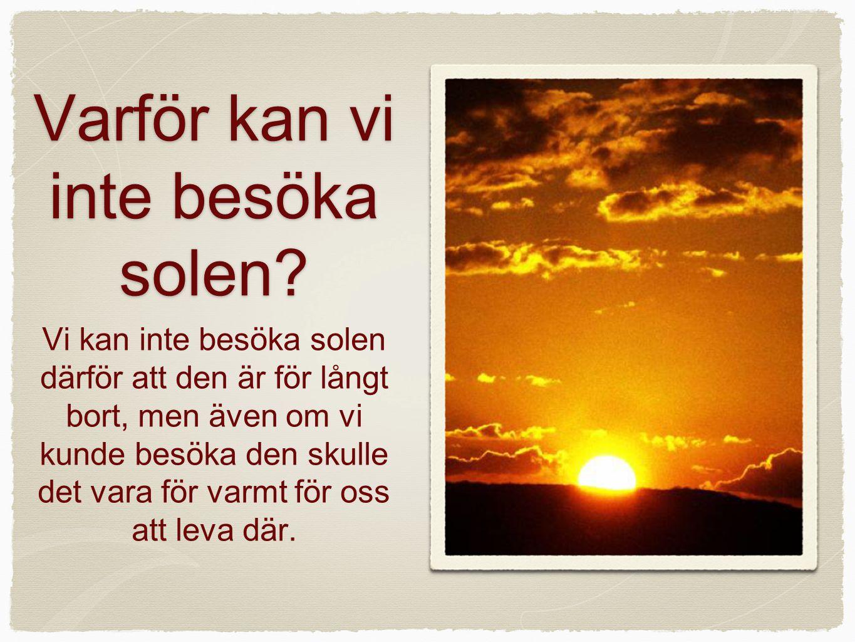 Av: Tuva, Ellen S och Elin K Det här var vår presentation om SOLEN