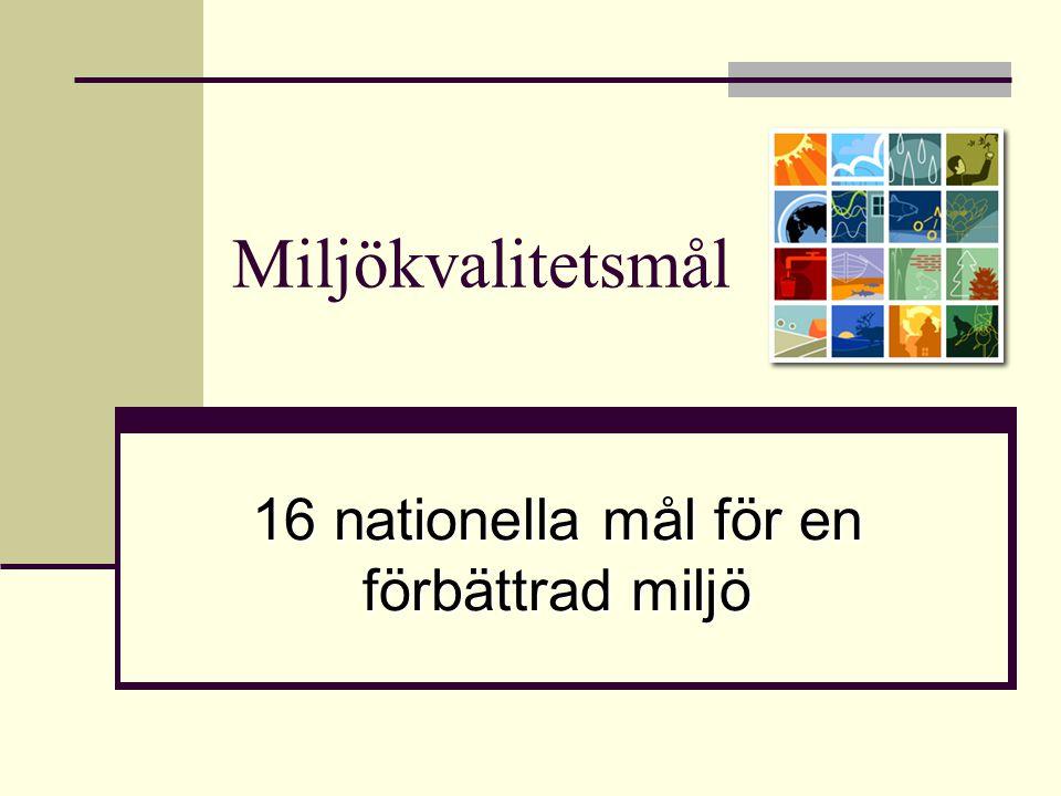 Miljökvalitetsmål 16 nationella mål för en förbättrad miljö