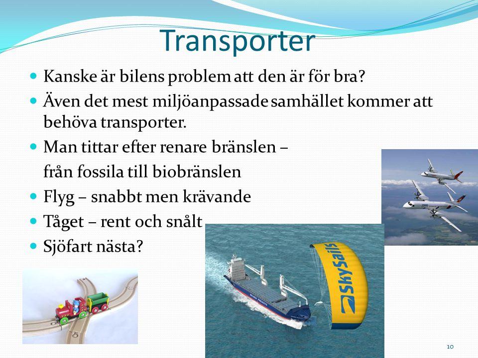 Transporter Kanske är bilens problem att den är för bra? Även det mest miljöanpassade samhället kommer att behöva transporter. Man tittar efter renare