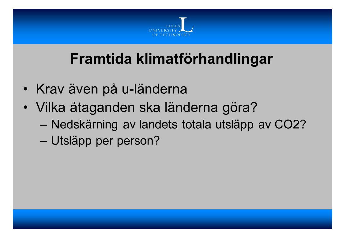 Framtida klimatförhandlingar Krav även på u-länderna Vilka åtaganden ska länderna göra.