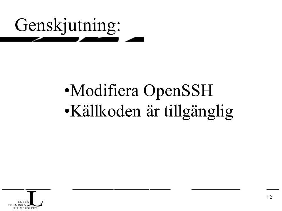 12 Genskjutning: Modifiera OpenSSH Källkoden är tillgänglig