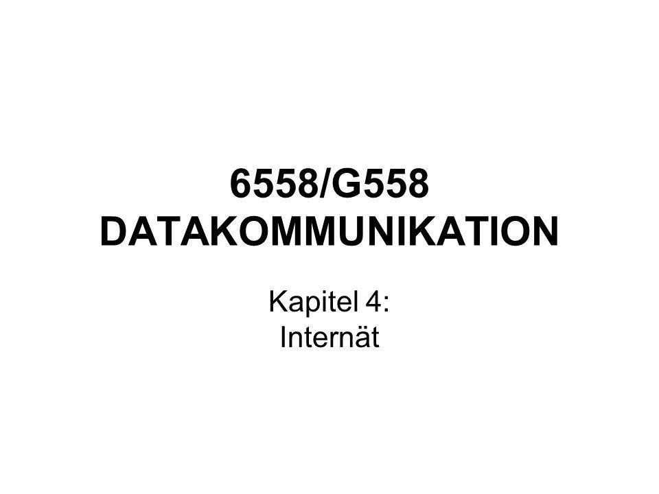 6558/G558 DATAKOMMUNIKATION Kapitel 4: Internät