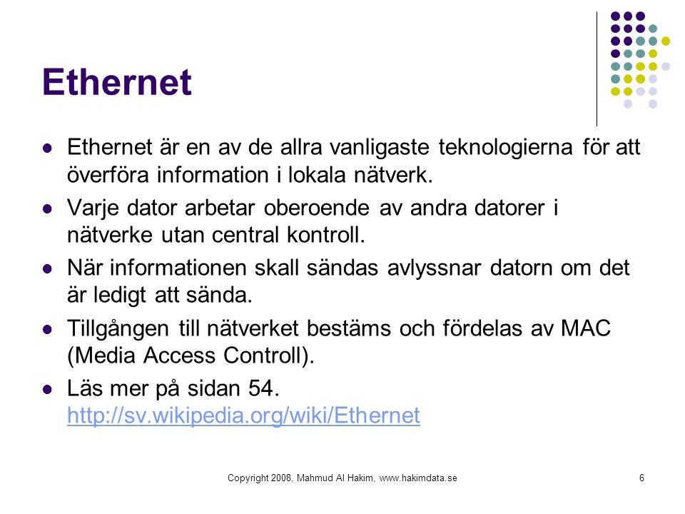 Ethernet Ethernet är en av de allra vanligaste teknologierna för att överföra information i lokala nätverk. Varje dator arbetar oberoende av andra dat