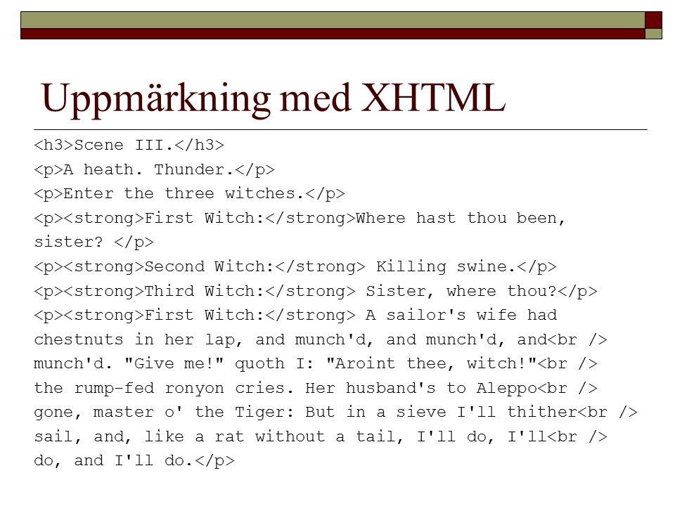 Uppmärkning med XHTML Scene III. A heath. Thunder.