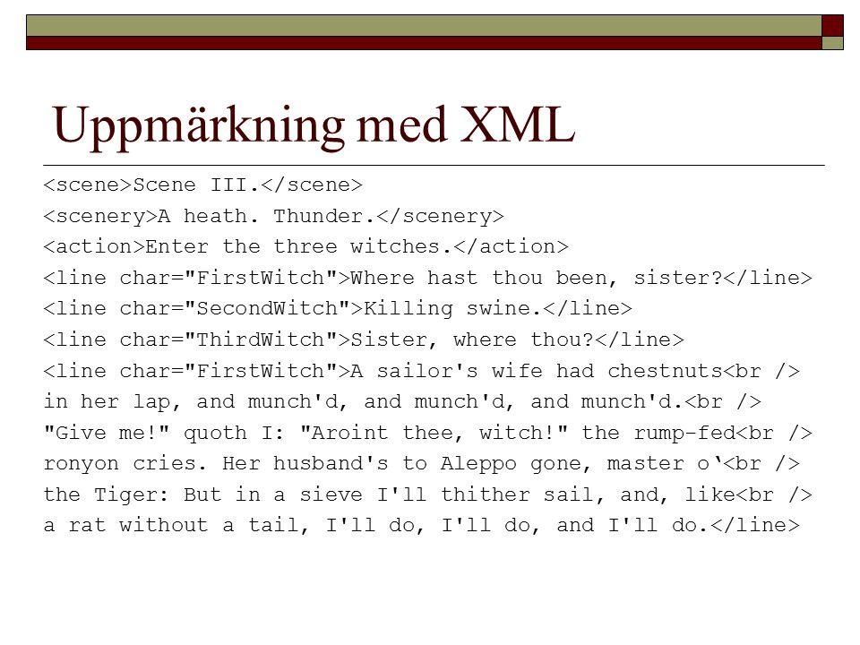 Uppmärkning med XML Scene III. A heath. Thunder.