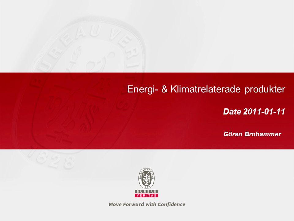 Energi- & Klimatrelaterade produkter Date 2011-01-11 Göran Brohammer