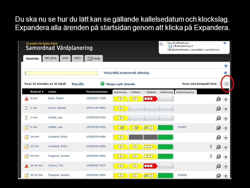Du ska nu se hur du lätt kan se gällande kallelsedatum och klockslag. Expandera alla ärenden på startsidan genom att klicka på Expandera.