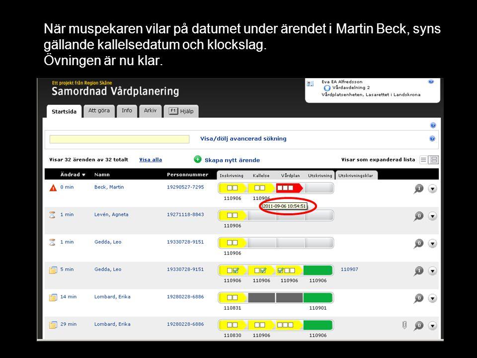 När muspekaren vilar på datumet under ärendet i Martin Beck, syns gällande kallelsedatum och klockslag.