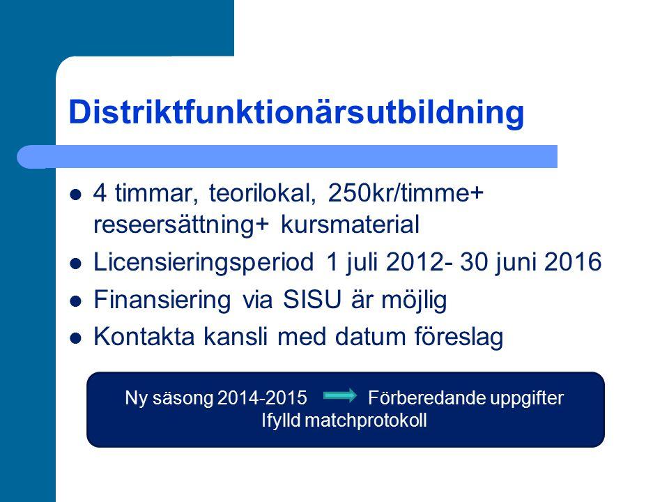 Distriktfunktionärsutbildning 4 timmar, teorilokal, 250kr/timme+ reseersättning+ kursmaterial Licensieringsperiod 1 juli 2012- 30 juni 2016 Finansieri