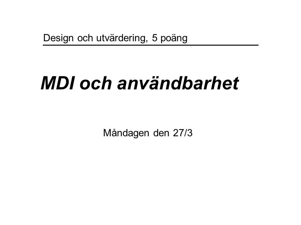 Introduktion  Vad MDI är  Hur forskningsområdet MDI vuxit fram  MDI-ämnets tvärvetenskapliga natur  Varför MDI är ett viktigt inslag i systemutveckling  Usability-begreppet Introducera och skapa grundläggande förståelse för…