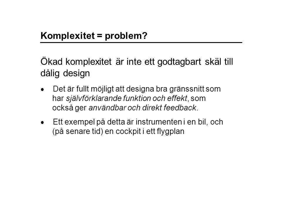 Komplexitet = problem.
