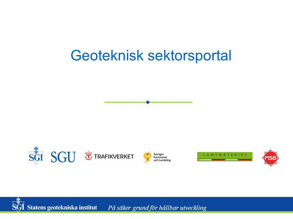 Geotekniska kalkyler i BIM-Workshop 131015 2 Bakgrund Geoteknisk sektorsportal Föreslagen åtgärd i Handlingsplan för effektivare markbyggande Ge branschen tillgång till utförda geotekniska undersökningar