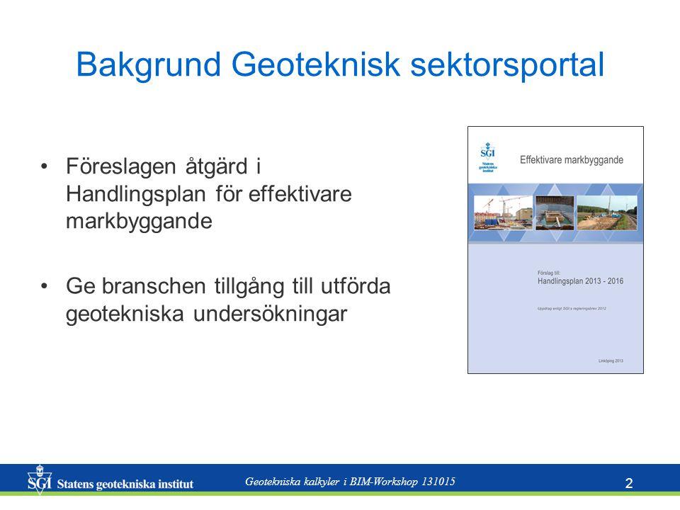 Geotekniska kalkyler i BIM-Workshop 131015 3 Struktur