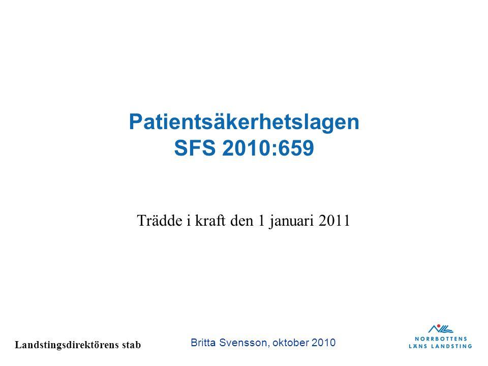 Landstingsdirektörens stab Britta Svensson, november 2012 Viktiga nya definitioner Vårdskada = lidande, kroppslig eller psykisk skada eller sjukdom samt dödsfall som hade kunnat undvikas om adekvata åtgärder hade vidtagits vid patientens kontakt med hälso- och sjukvården Allvarlig vårdskada = vårdskada som är 1) bestående och inte ringa, eller 2) har lett till att patienten fått ett väsentligt ökat vårdbehov eller avlidit 1 kap, 5 §