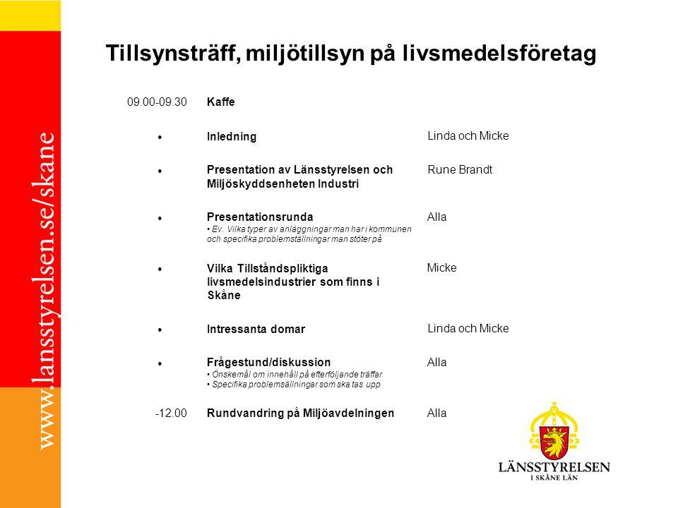 09.00-09.30Kaffe InledningLinda och Micke Presentation av Länsstyrelsen och Miljöskyddsenheten Industri Rune Brandt Presentationsrunda Ev. Vilka typer