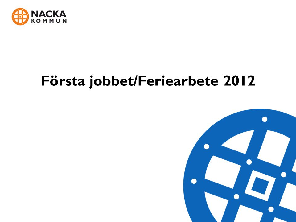 Första jobbet/Feriearbete 2012
