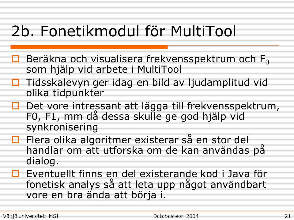 21Databasteori 2004Växjö universitet: MSI 2b.