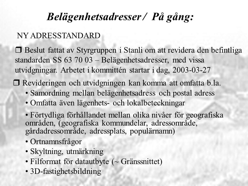 Belägenhetsadresser / På gång: r Beslut fattat av Styrgruppen i Stanli om att revidera den befintliga standarden SS 63 70 03 – Belägenhetsadresser, me