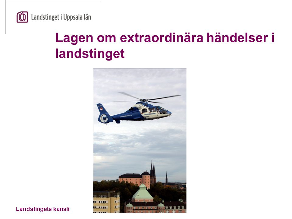 Landstingets kansli Lagen om extraordinära händelser i landstinget