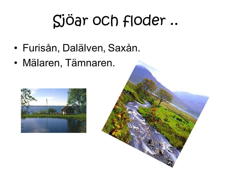 Sjöar och floder.. Furisån, Dalälven, Saxån. Mälaren, Tämnaren.