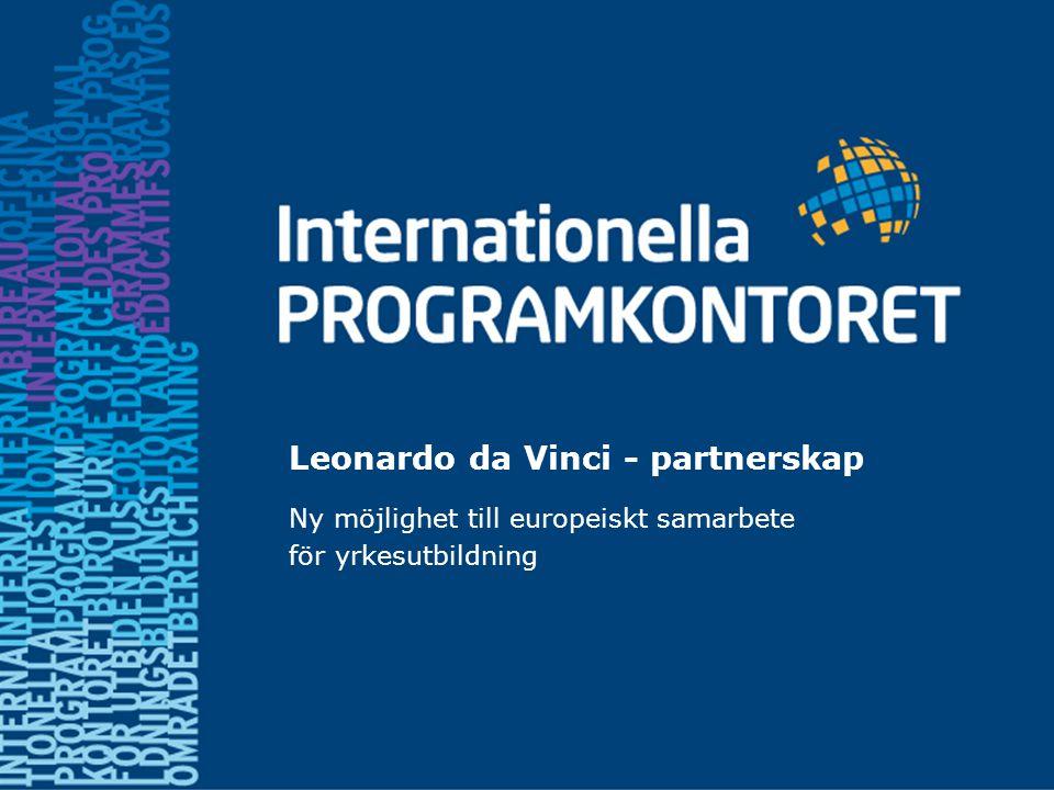Leonardo da Vinci - partnerskap Ny möjlighet till europeiskt samarbete för yrkesutbildning