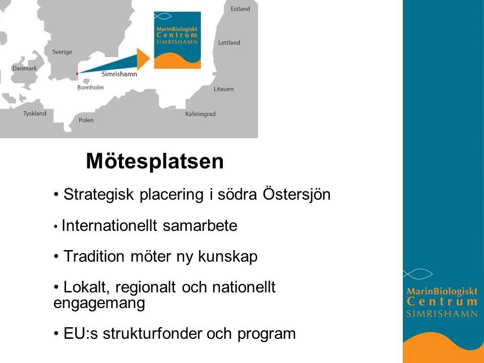 Mötesplatsen Strategisk placering i södra Östersjön Internationellt samarbete Tradition möter ny kunskap Lokalt, regionalt och nationellt engagemang EU:s strukturfonder och program