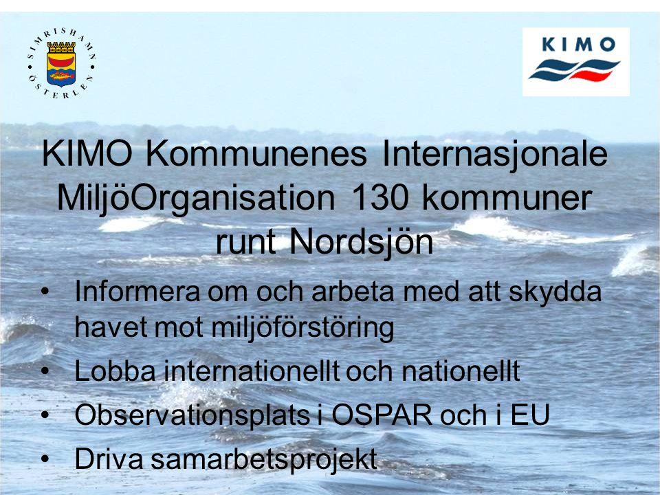 Informera om och arbeta med att skydda havet mot miljöförstöring Lobba internationellt och nationellt Observationsplats i OSPAR och i EU Driva samarbetsprojekt KIMO Kommunenes Internasjonale MiljöOrganisation 130 kommuner runt Nordsjön