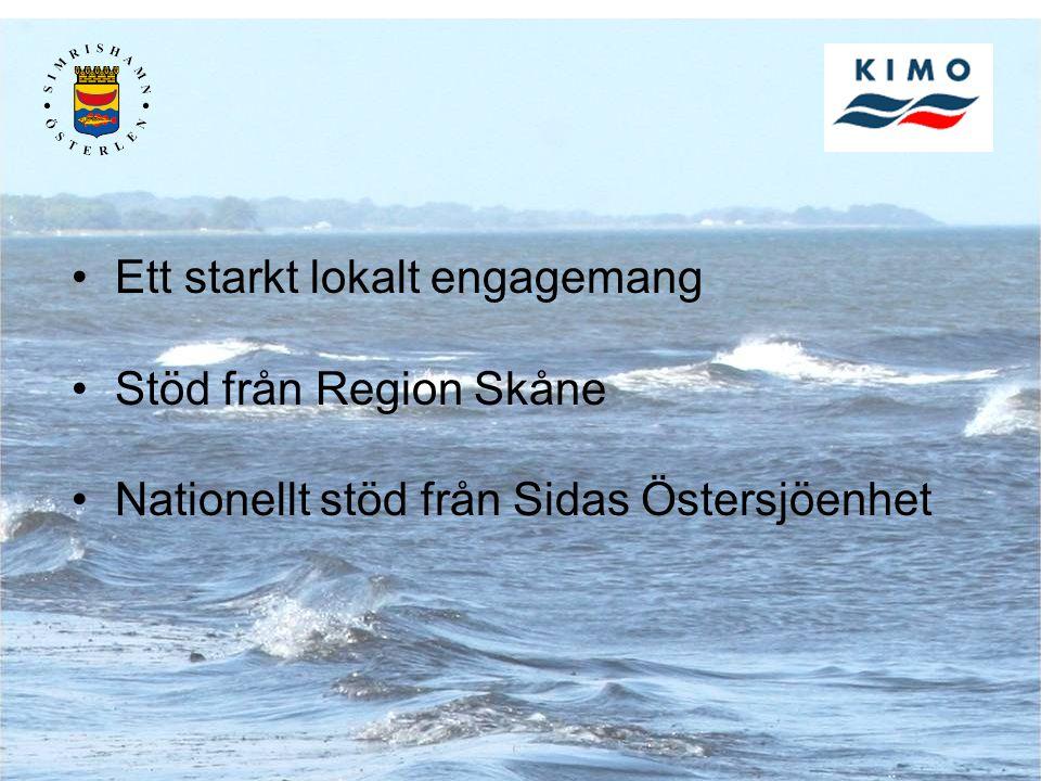Ett starkt lokalt engagemang Stöd från Region Skåne Nationellt stöd från Sidas Östersjöenhet