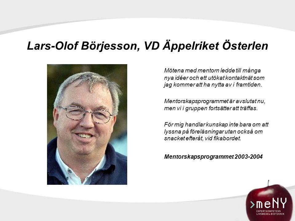 Lars-Olof Börjesson, VD Äppelriket Österlen Mötena med mentorn ledde till många nya idéer och ett utökat kontaktnät som jag kommer att ha nytta av i framtiden.
